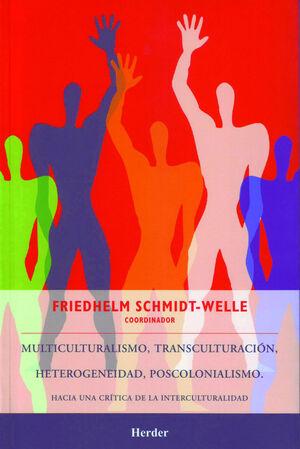 MULTICULTURALISMO, TRANSCULTURACIÓN, HETEROGENEIDAD, POSCOLONIALISMO
