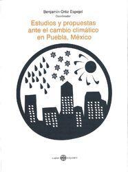 ESTUDIOS Y PROPUESTAS ANTE EL CAMBIO CLIMÁTICO EN PUEBLA, MÉXICO
