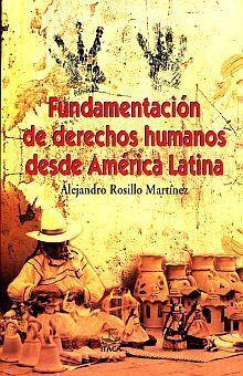 FUNDAMENTACIÓN DE LOS DERECHOS HUMANOS DESDE AMÉRICA LATINA