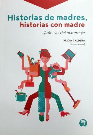 HISTORIAS DE MADRES, HISTORIAS CON MADRE