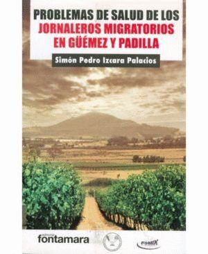 PROBLEMAS DE SALUD DE LOS JORNALEROS MIGRATORIOS EN GÜÉMEZ Y PADILLA