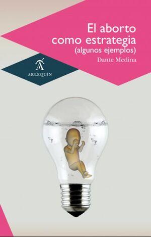ABORTO COMO ESTRATEGIA (ALGUNOS EJEMPLOS), EL
