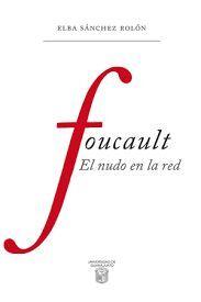 FOUCAULT EL NUDO EN LA RED