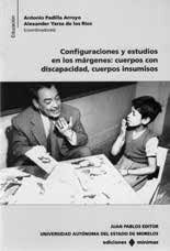 CONFIGURACIONES Y ESTUDIOS EN LOS MARGENES: CUERPOS CON DISCAPACIDAD, CUERPOS INSUMISOS