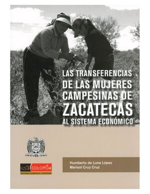 LAS TRANSFERENCIAS DE LAS MUJERES CAMPESINAS DE ZACATECAS AL SISTEMA ECONOMICO