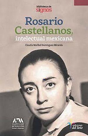 ROSARIO CASTELLANOS, INTELECTUAL MEXICANA
