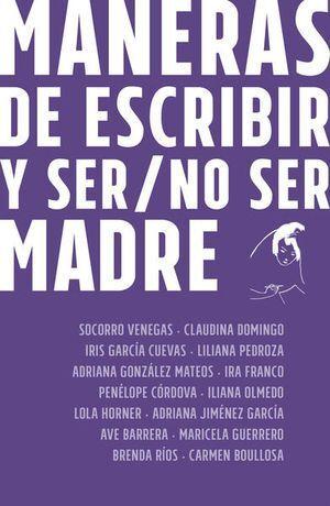 MANERAS DE ESCRIBIR Y SER / NO SER MADRE