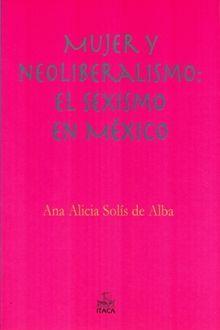 MUJER Y NEOLIBERALISMO EL SEXISMO EN MEXICO