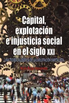 CAPITAL, EXPLOTACIÓN E INJUSTICIA SOCIAL EN EL SIGLO XXI