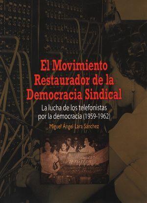 EL MOVIMIENTO RESTAURADOR DE LA DEMOCRACIA SINDICALISTA