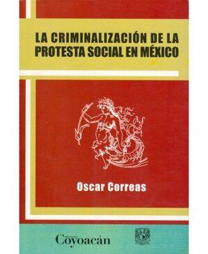 LA CRIMINALIZACIÓN DE LA PROTESTA SOCIAL EN MÉXICO