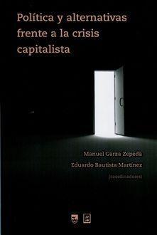 POLÍTICA Y ALTERNATIVAS FRENTE A LA CRISIS CAPITALISTA