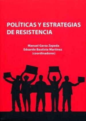 POLÍTICAS Y ESTRATEGIAS DE RESISTENCIA