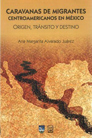 CARAVANAS DE MIGRANTES CENTROAMERICANOS EN MEXICO