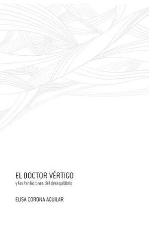 EL DOCTOR VERTIGO Y LAS TENTACIONES DEL DESEQUILIBRIO
