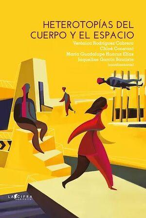HETEROTOPIAS DEL CUERPO Y EL ESPACIO