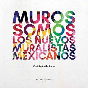 MUROS SOMOS LOS NUEVOS MURALISTAS MEXICANOS