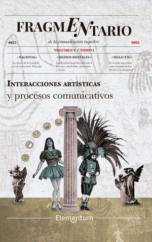 FRAGMENTARIO V - INTERACCIONES ARTÍSTICAS Y PROCESOS COMUNICATIVOS