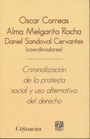 CRIMINALIZACIÓN DE LA PROTESTA SOCIAL Y USO ALTERNATIVO DEL DERECHO