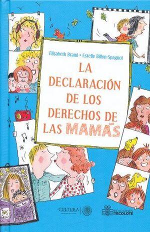 LA DECLARACION DE LOS DERECHOS DE LOS PAPÁS Y LAS MAMÁS