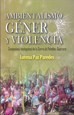 AMBIENTALISMO, GÉNERO Y VIOLENCIA