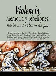VIOLENCIA, MEMORIA Y REBELIONES