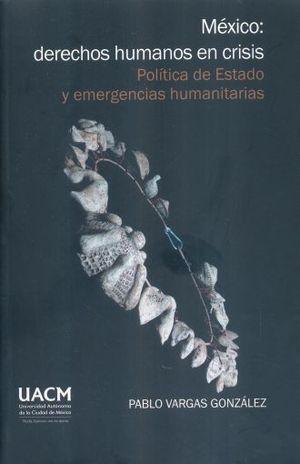MÉXICO: DERECHOS HUMANOS EN CRISIS