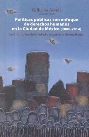 POLÍTICAS PÚBLICAS CON ENFOQUE DE DERECHOS HUMANOS EN LA CIUDAD DE MÉXICO (2008-2014)