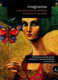 IMAGINARIOS Y REPRESENTACIONES ESTETICAS DE GENERO EN LAS ARTES