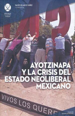 AYOTZINAPA Y LA CRISIS DEL ESTADO NEOLIBERAL MEXICANO