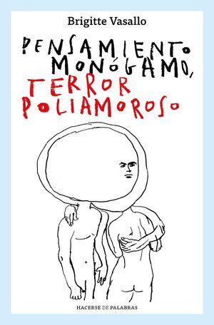 PENSAMIENTO MONOGAMO, TERROR POLIAMOROSO