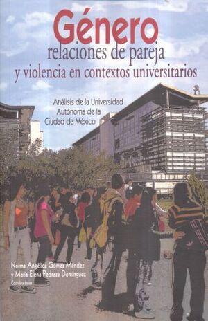 GENERO RELACIONES DE PAREJA Y VIOLENCIA EN CONTEXTOS UNIVERSITARIOS