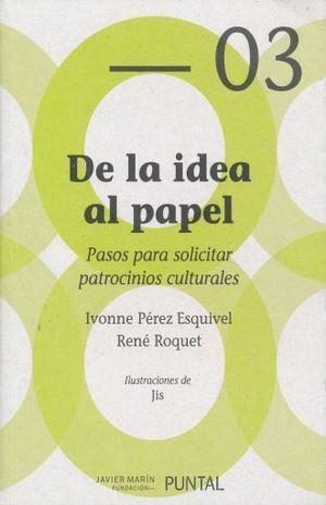 DE LA IDEA AL PAPEL. PASOS PARA SOLICITAR PATROCINIOS CULTURALES