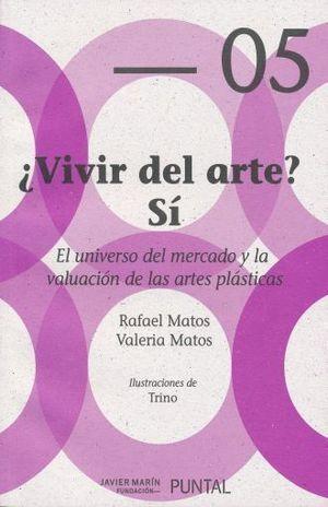 VIVIR DEL ARTE SI. EL UNIVERSO DEL MERCADO Y LA VALUACIÓN DE LAS ARTES PLASTICAS