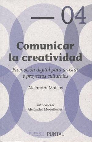 COMUNICAR LA CREATIVIDAD. PROMOCION DIGITAL PARA ARTISTAS Y PROYECTOS CULTURALES