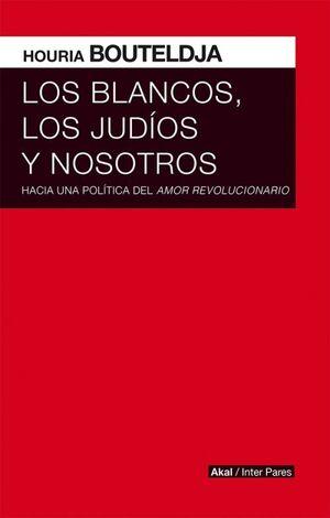 LOS BLANCOS, LOS JUDÍOS Y NOSOTROS