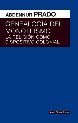 GENEALOGÍA DEL MONOTEÍSMO