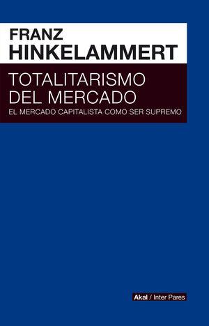 TOTALITARISMO DEL MERCADO