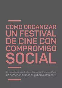 COMO ORGANIZAR UN FESTIVAL DE CINE CON COMPROMISO SOCIAL