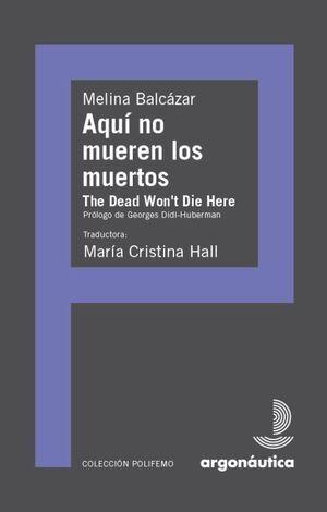 AQUÍ NO MUEREN LOS MUERTOS/ THE DEAD WON´T DIE HERE