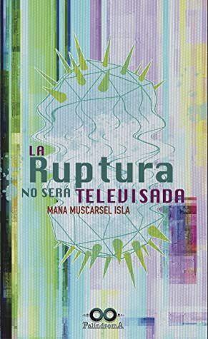 LA RUPTURA NO SERA TELEVISADA