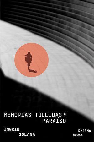 MEMORIAS TULLIDAS DEL PARAÍSO