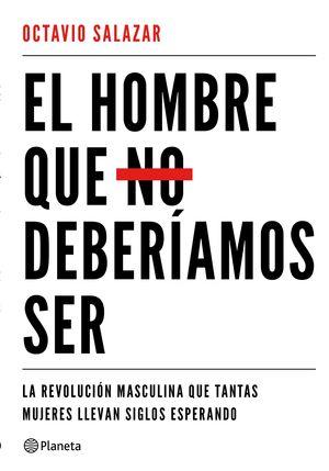 EL HOMBRE QUE NO DEBERÍAMOS SER