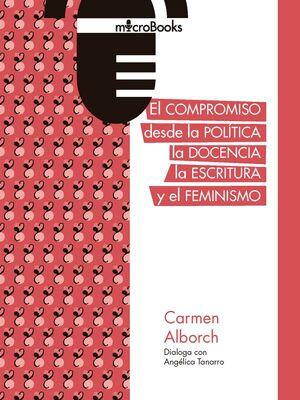 EL COMPROMISO DESDE LA POLÍTICA, LA DOCENCIA, LA ESCRITURA Y EL FEMINISMO