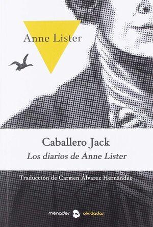 CABALLERO JACK. LOS DIARIOS DE ANNE LISTER