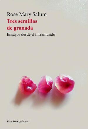 TRES SEMILLAS DE GRANADA