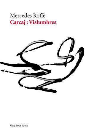 CARCAJ : VISLUMBRES