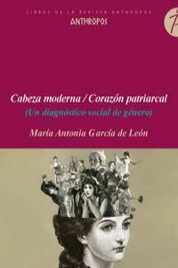 CABEZA MODERNA / CORAZON PATRIARCAL