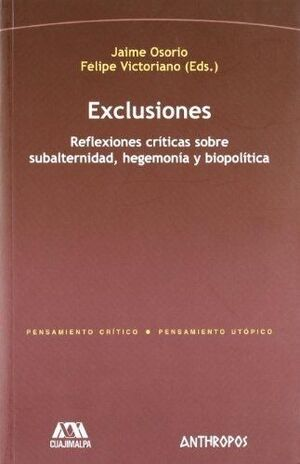 EXCLUSIONES. REFLEXIONES CRITICAS SOBRE SUBALTERNIDAD HEGEMONIA Y BIOPOLITICA