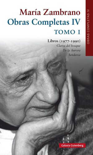 OBRAS COMPLETAS MARÍA ZAMBRANO, VOLUMEN IV. LIBROS (1977-1990). TOMO I